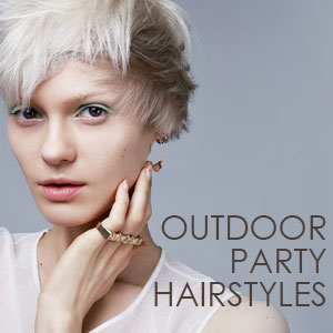 Outdoor Party Hairstyles